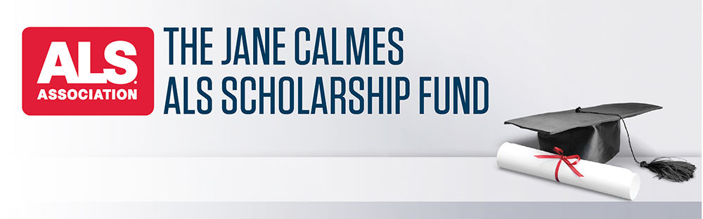 The Jane Calmes ALS Scholarship Fund
