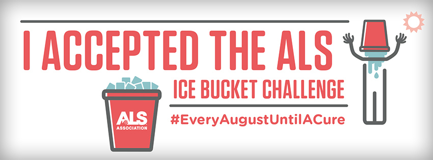 I accepted the Ice Bucket Challenge